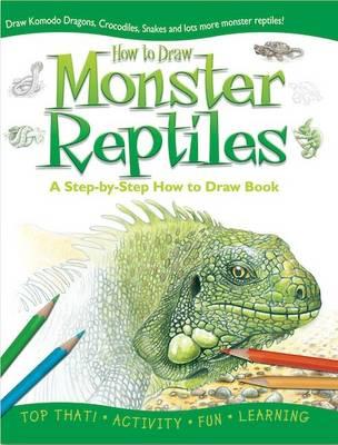 Monster Reptiles by Lisa Regan