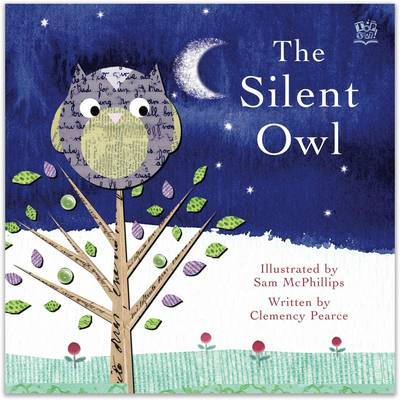 The Silent Owl by Clemency Pearce