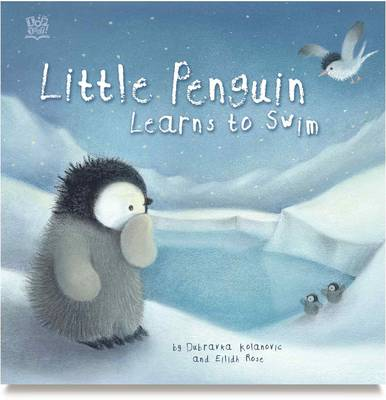 Little Penguin Learns to Swim by Eilidh Rose