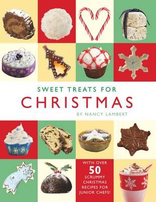 Sweet Treats for Christmas by Nancy Lambert