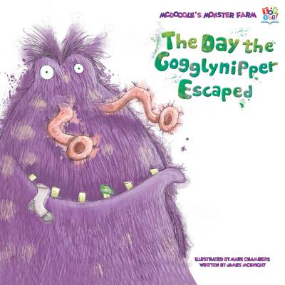 The Day the Gogglynipper Escaped by James McKnight