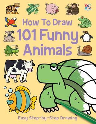 How to Draw 101 Funny Animals by Nat Lambert