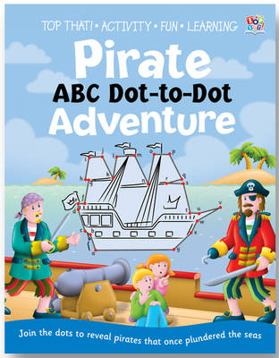 Pirate ABC Dot-to-dot Adventure by Vicky Gross, Oakley Graham
