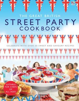 The Great British Street Party Cookbook by Nancy Lambert