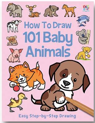 How to Draw 101 Baby Animals by Barry Green