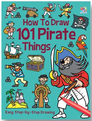 How to Draw 101 Pirates by Barry Green