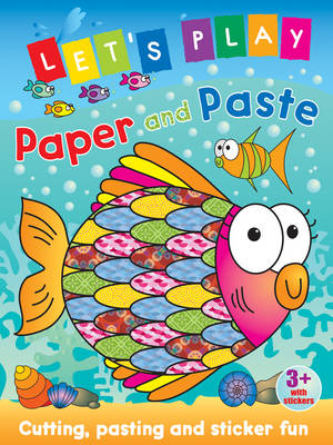 Let's Play Paper and Paste Fish Cutting, Pasting and Sticker Fun by Nina Filipek