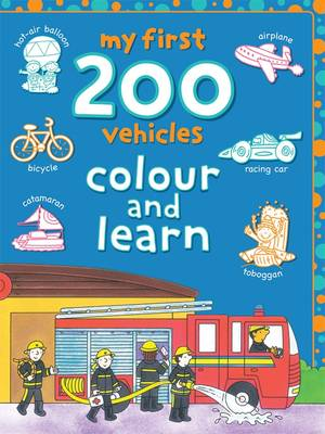 My First 200 Vehicles Colour and Learn by Lyn Coutts