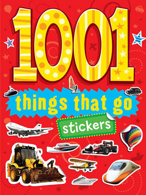 1001 Stickers Things That Go by Blue Duck