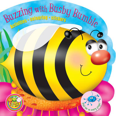Buzzing with Busby Bumble Activities, Colouring, Stickers by Maria Constant