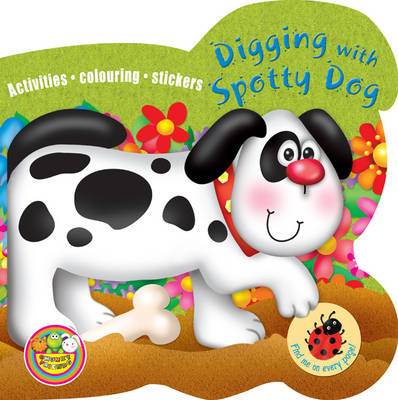 Digging with Spotty Dog Activities, Colouring, Stickers by Maria Constant