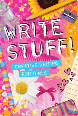 Write Stuff Creative Writing for Girls by Holly Brook-Piper