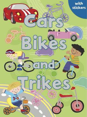 Cars, Bikes and Trikes Colouring, Stickers, Activities by Gemma Cooper