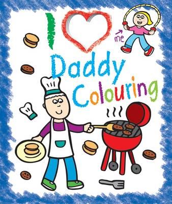I Love Daddy Colouring by Maria Constant