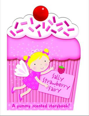 Sally the Strawberry Fairy My Scented Chunky Storybook by Maria Constant