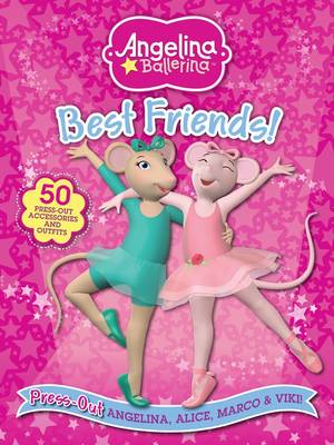 Angelina Ballerina Best Friends Press Out Angelina, Alice, Marco & Viki by