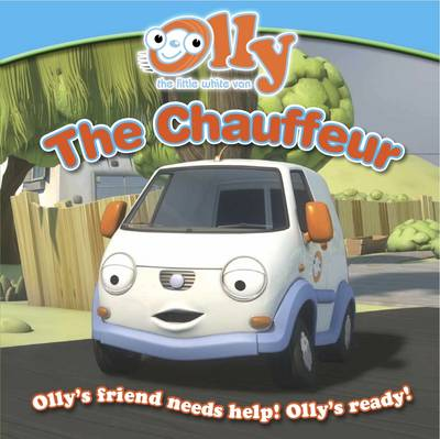 The Chauffeur Olly the Little White Van Picture Storybook by Daisy Bostock