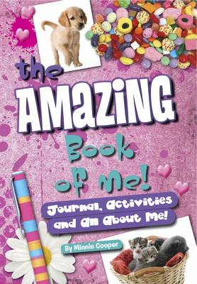 Amazing Book of Me Girls Journal, Diary, Quizzes, All About Me! by Minnie Cooper