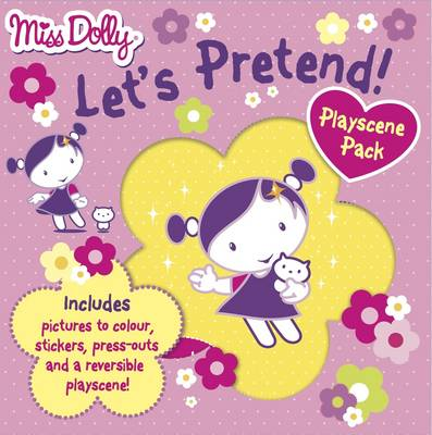 Miss Dolly's Playscene Pack Colouring Book, Stickers, Press-outs and a Fold-out Scene to Play With! by Gemma Cooper