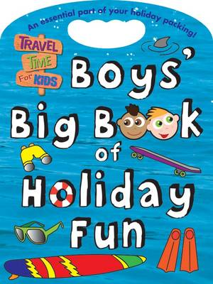 Boys' Big Book of Holiday Fun Travel Time for Kids by Dereen Taylor, Fi Grant