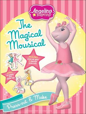 Angelina Ballerina: The Magical Mousical by HIT Entertainment