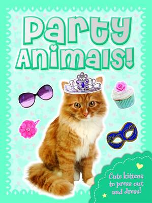 Party Animals Kitten Press Out, Dress Up & Play! by