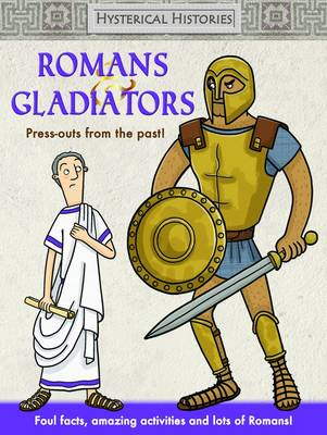 Romans & Gladiators Press Outs From the Past by Gemma Cooper