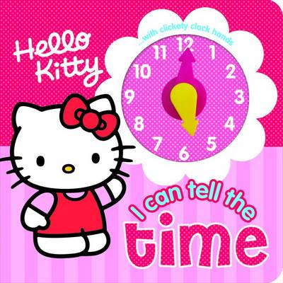 Hello Kitty I Can Tell the Time Hello Kitty Clock Book by Sanrio