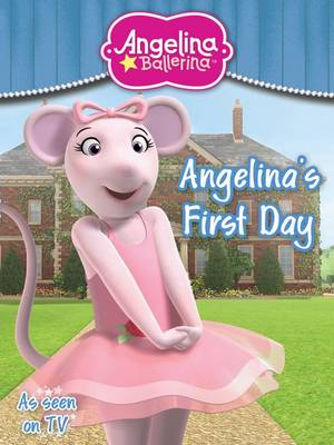 Angelina Ballerina First Day by