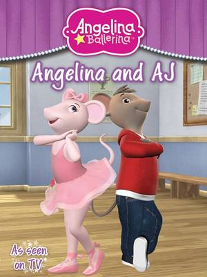 Angelina Ballerina and AJ by