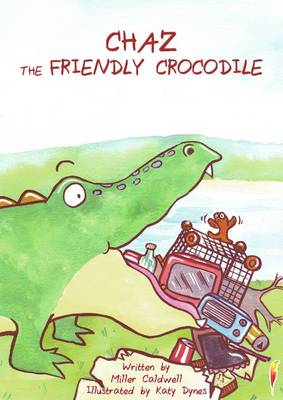 Chaz the Friendly Crocodile by Miller Caldwell