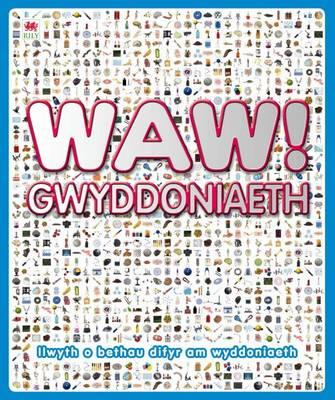 Waw! Gwyddoniaeth by Clive Gifford