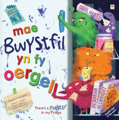 Mae Bwystfil Yn Fy Oergell! / There's a Monster in My Fridge! by Caryl Hart