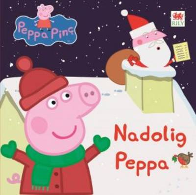 Nadolig Peppa by Mark Baker, Neville Astley