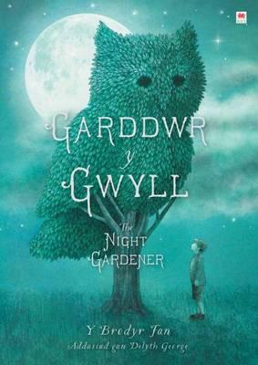Garddwr y Gwyll / Night Gardener by Terry Fan, Eric Fan