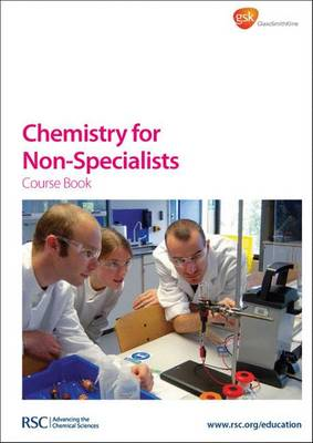 Chemistry for Non-Specialists Course Book by Royal Society of Chemistry