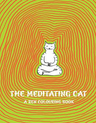 The Meditating Cat A Zen Colouring Book by Jean-Vincent Senac