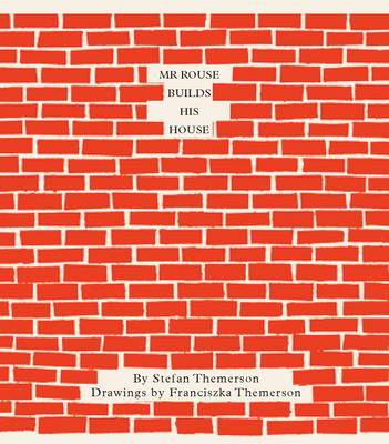 Mr. Rouse Builds His House by Stefan Themerson, Barbara Wright