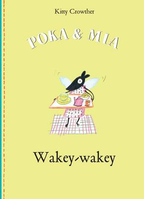 Poka and Mia Wakey Wakey by Kitty Crowther