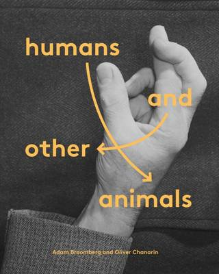 Humans and Other Animals by Adam Broomberg