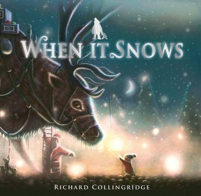 When It Snows by Richard Collingridge