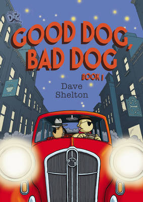 DFC Library: Good Dog, Bad Dog by Dave Shelton
