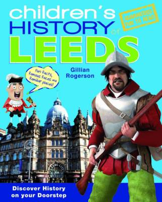 Children's History of Leeds by Gillian Rogerson