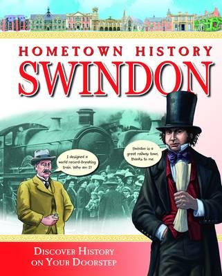 Hometown History Swindon by Mark Child