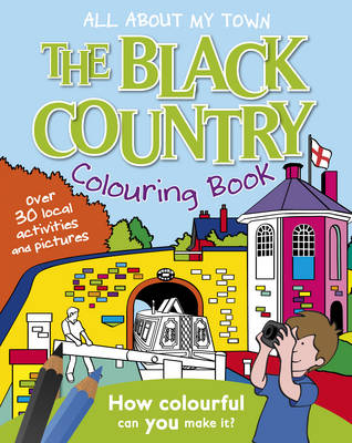 Black Country Colouring Book All About My Town by