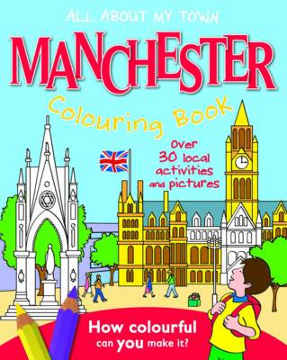Manchester Colouring Book All About My Town by