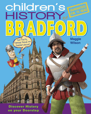 Children's History of Bradford by Maggie Wilson
