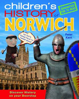 Children's History of Norwich by Peter Kent
