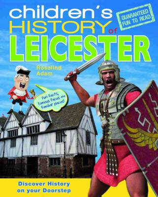 Children's History of Leicester by Rosalind Adam
