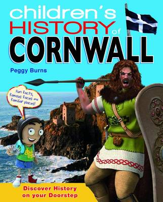 Children's History of Cornwall by Peggy Burns